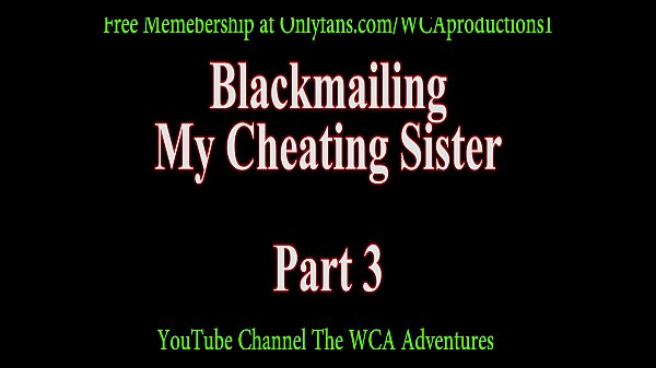 Blackmail, My sister, Sister blackmailed, Blackmailed, Blackmail sister